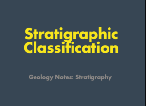 Stratigraphic Classification, nomenclature and descriptions Geology Notes