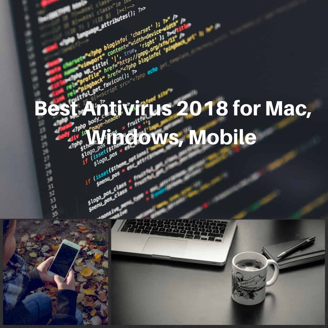 Best Antivirus 2018, for Mac, Windows, Mobile