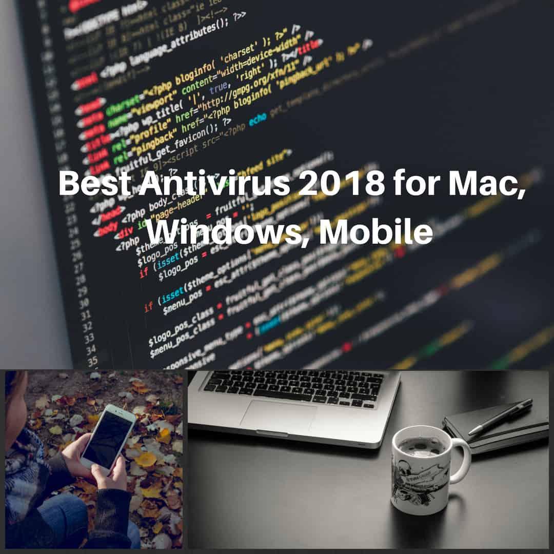 Best Antivirus 2018 For Mac, Mobile, Windows 8 and 10